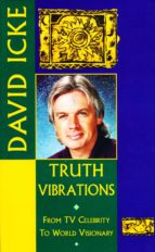 Truth Vibrations - David Icke