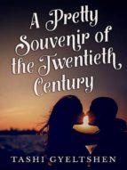 A PRETTY SOUVENIR OF THE TWENTIETH CENTURY