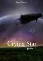 Crying Star, Parte 1 (ebook)