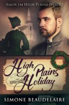 HIGH PLAINS HOLIDAY - AMOR EM HIGH PLAINS: LIVRO 1
