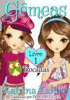 Gêmeas  Livro 1  - Trocadas (ebook)