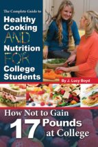 The Complete Guide to Healthy Cooking and Nutrition for College Students (ebook)