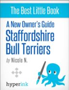 A NEW OWNER'S GUIDE TO STAFFORDSHIRE BULL TERRIERS