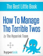 How To Manage Your Child's Terrible Two's (A Parenting Guide) (ebook)