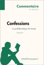 Confessions d'Augustin - La problématique du temps (Commentaire) (ebook)