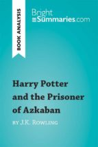 Harry Potter and the Prisoner of Azkaban by J.K. Rowling (Book Analysis) (ebook)