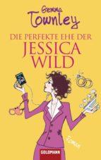 Die perfekte Ehe der Jessica Wild (ebook)