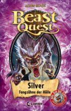 Beast Quest 52 - Silver, Fangzähne der Hölle (ebook)