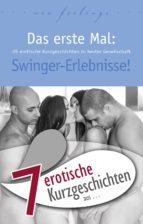 """7 erotische Kurzgeschichten aus: """"Das erste Mal: Swinger-Erlebnisse!"""" (ebook)"""