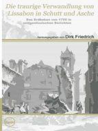 Die traurige Verwandlung von Lissabon in Schutt und Asche (ebook)