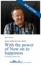 With the power of Now on to happiness. What more do you want? (ebook)