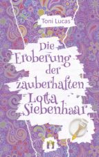 Die Eroberung der zauberhaften Lotta Siebenhaar (ebook)