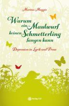 Warum ein Maulwurf keinen Schmetterling fangen kann - Depression in Lyrik und Prosa (ebook)