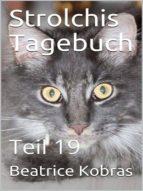 STROLCHIS TAGEBUCH (TEIL 19)