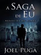 A SAGA DE EU - NEGÓCIOS DE ALMAS