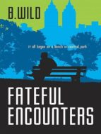 FATEFUL ENCOUNTERS