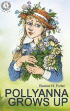 Pollyanna Grows Up (ebook)