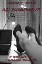Vizi sconvenienti - 8 racconti di relazioni malsane (ebook)