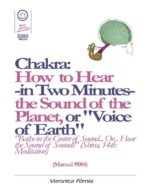 """Chakra: How to Hear -in Two Minutes- the Sound of the Planet or """"Voice of the Earth"""". (Manual #004) (ebook)"""