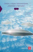 Ovnis y viajes interestelares, ¿realidad o fantasía? (ebook)