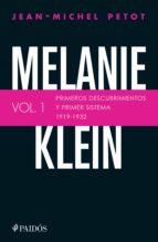 Melanie Klein. Primeros descubrimientos y primer sistema 1919-1932.