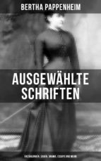 Ausgewählte Schriften von Bertha Pappenheim: Erzählungen, Sagen, Drama, Essays und mehr (ebook)