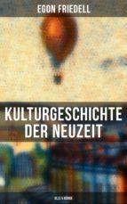 Kulturgeschichte der Neuzeit (Gesamtausgabe in 5 Bänden) (ebook)