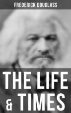The Life & Times of Frederick Douglass (ebook)