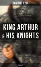 King Arthur & His Knights (Unabridged) (ebook)