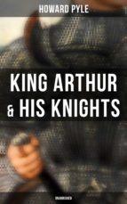 KING ARTHUR & HIS KNIGHTS (UNABRIDGED)