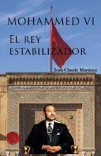 Mohammed VI, El Rey estabilizador (ebook)