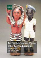 Perspectivas antropológicas sobre guinea ecuatorial (ebook)