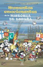 Los momentos más emocionantes de la historia de España (ebook)