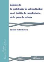 Alcance de la prohibición de retroactividad en el ámbito de cumplimiento de la pena de prisión