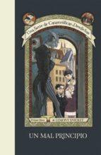 Un mal principio (Una serie de catastróficas desdichas 1) (ebook)