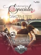 MOMENTOS ESPECIALES. DAKOTA & TESS. (RELATO ROMÁNTICO) (ebook)