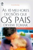 As 10 Melhores Decisões que os Pais Devem Tomar (ebook)