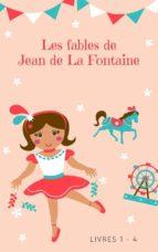 Les fables de Jean de La Fontaine (livres 1-4) (ebook)