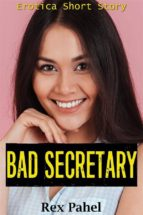 BAD SECRETARY: EROTICA SHORT STORY