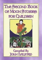 THE SECOND BOOK OF MOON STORIES FOR CHILDREN - 17 children's tales about the Moon (ebook)