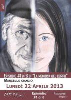 Lunedì 22 Aprile 2013 - serie La memoria del corpo ep. #1 (ebook)