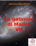 La galassia di Madre - VII (ebook)