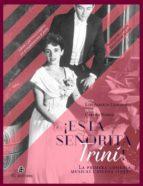 ¡ESTA SEÑORITA TRINI! LA PRIMERA COMEDIA MUSICAL CHILENA (1958)