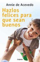 Hazlos felices para que sean buenos (ebook)