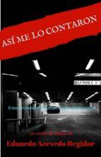 ASÍ ME LO CONTARON (ebook)