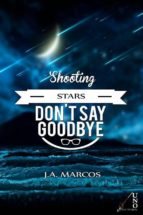 """Shooting Stars Don'T Say Goodbye"" (ebook)"