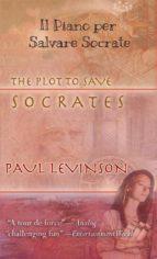 Il Piano Per Salvare Socrate (ebook)