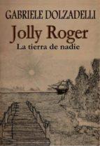 Jolly Roger - La Tierra De Nadie  - Volumen I (ebook)