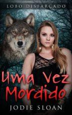 Lobo Disfarçado: Uma Vez Mordido (ebook)