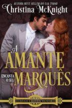 A Amante Encanta O Seu Marquês (ebook)